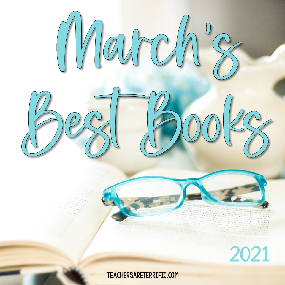 Book Reviews -The best books I read in March 2021 reviewed with snippets and recommendations. I also included my least favorite book of the month.