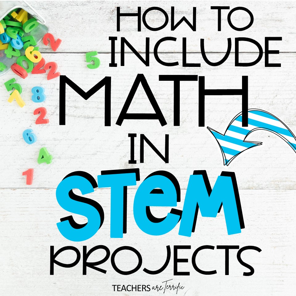 Ways to make sure you are getting some Math in your STEM projects- tips and resources are featured on this post.